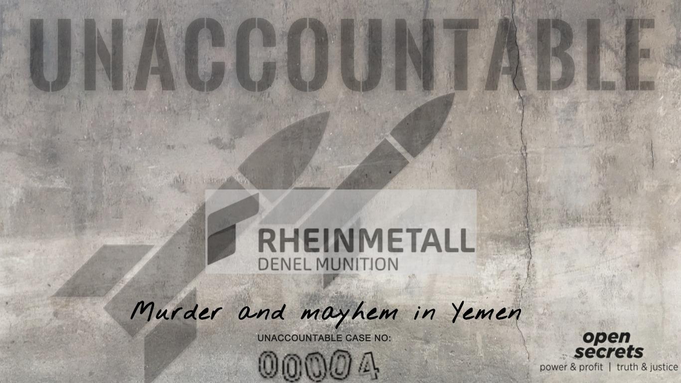 Open Secrets: Unaccountable: Rheinmetall Denel Munition: Murder and mayhem in Yemen