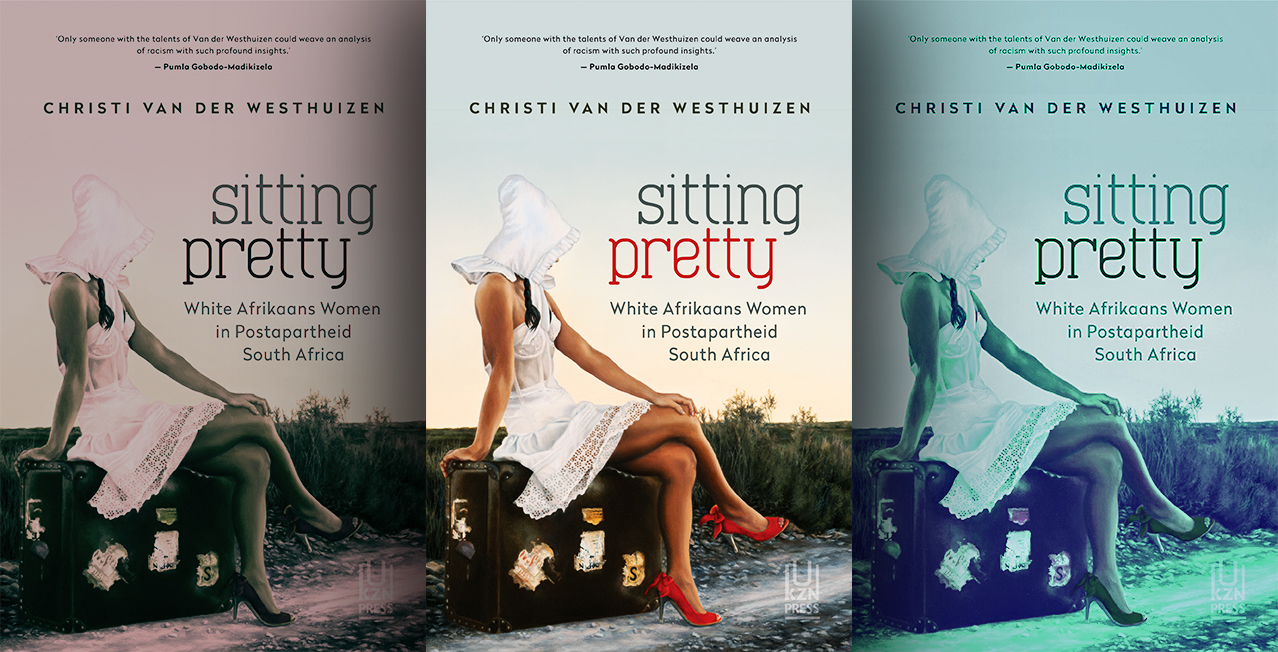 Sitting Pretty — White Afrikaans Women in Post-apartheid South Africa
