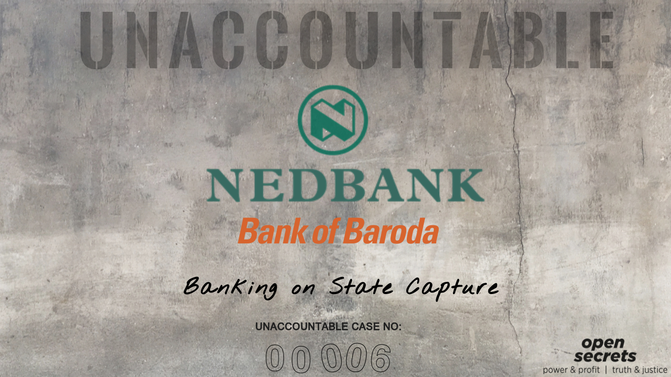 Unaccountable 00006: Nedbank and the Bank of Baroda — Banking on State Capture